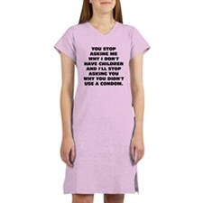 Stop Asking! Women's Nightshirt