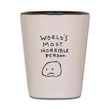 Worlds Most Horrible Person Shot Glass