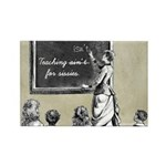 Teaching Ain't For Sissies Rectangle Magnet