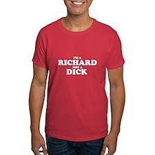 Im a Richard Not a Dick T-Shirt