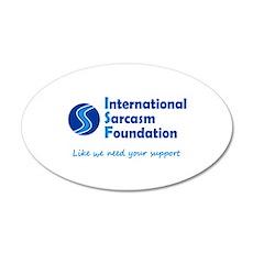 International Sarcasm Foundation 35x21 Oval Wall D