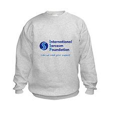 International Sarcasm Foundation Sweatshirt