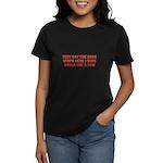 THE BUCK STOPS HERE Women's Dark T-Shirt