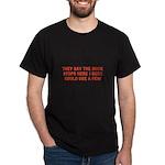 THE BUCK STOPS HERE Dark T-Shirt