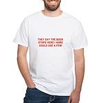 THE BUCK STOPS HERE White T-Shirt