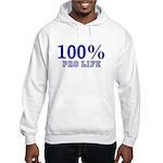 100% Pro life Hooded Sweatshirt