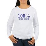 100% Pro life Women's Long Sleeve T-Shirt