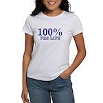 100% Pro life Women's T-Shirt