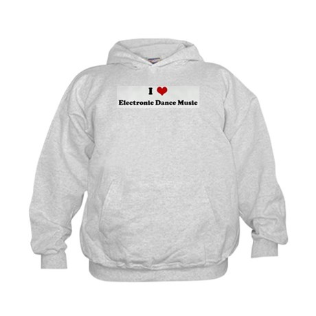 I Love Electronic Dance Music Kids Hoodie