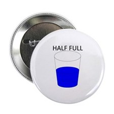 "Glass Half Full 2.25"" Button"