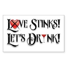 Love Stinks Lets Drink Decal