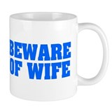 Beware of Wife Small Mug