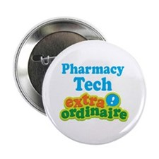 "Pharmacy Tech Extraordinaire 2.25"" Button (10 pack"