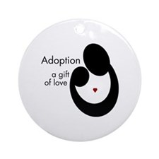 ADOPTION GIFT OF LOVE Ornament (Round)