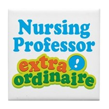 Nursing Professor Extraordinaire Tile Coaster