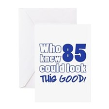 85 Years Old Looks Good Greeting Card