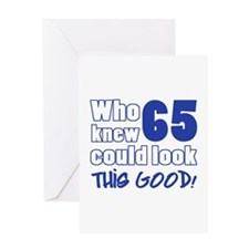 65 Years Old Looks Good Greeting Card