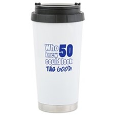 50 Years Old Looks Good Ceramic Travel Mug