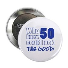 "50 Years Old Looks Good 2.25"" Button (100 pack)"