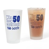 50 Years Old Looks Good Drinking Glass
