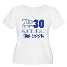 30 Years Old Looks Good T-Shirt
