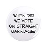 "vote on straight marriage? 3.5"" Button"
