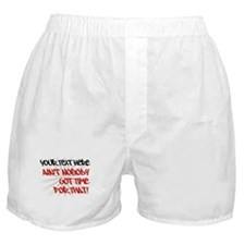 Aint Nobody Got Time for That Boxer Shorts