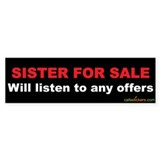 Sister for Sale Bumper  Bumper Sticker