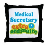 Medical Secretary Extraordinaire Throw Pillow
