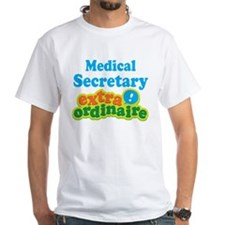 Medical Secretary Extraordinaire Shirt