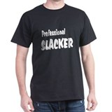 Professional Slacker T-Shirt