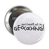 "Dont Bother Me, Im Geocaching 2.25"" Button (100 pa"
