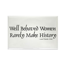 Cute Well behaved women rarely make history Rectangle Magnet (10 pack)