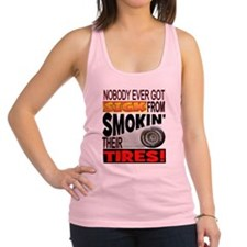 Sick from smokin Tires Racerback Tank Top