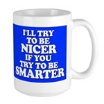 I Will Try to Be Nicer... Large Mug