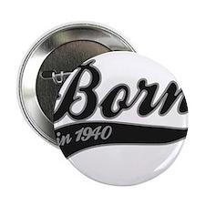 "Born in 1940 - Birthday 2.25"" Button"