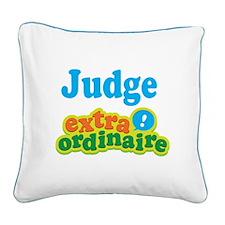 Judge Extraordinaire Square Canvas Pillow