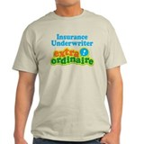 Insurance Underwriter Extraordinaire T-Shirt