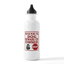 BEWARE OF OWNER Water Bottle