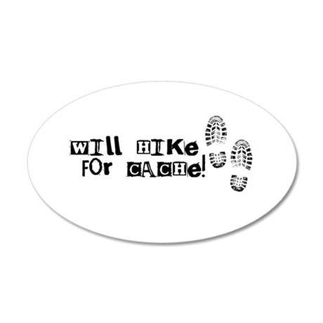 Will Hike For Cache 20x12 Oval Wall Decal