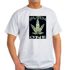 BURN ONE T-Shirt