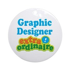 Graphic Designer Extraordinaire Ornament (Round)