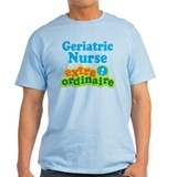Geriatric Nurse Extraordinaire T-Shirt
