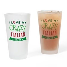 I Love My Crazy Italian Family Drinking Glass