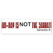 Sunday is NOT the Sabbath Bumper Bumper Bumper Sticker