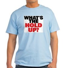 """Whats the HOLD UP?"" Ash Grey T-Shirt"