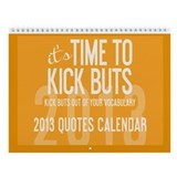 2013 TimeToKickBuTs Wall Calendar