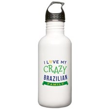 I Love My Crazy Brazilian Family Water Bottle