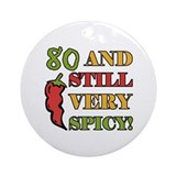 Spicy At 80 Years Old Ornament (Round)