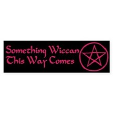 Something Wiccan Bumper Bumper Sticker